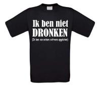 Ik ben niet dronken ik ben van nature extreem opgelaten T-shirt