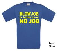 blowjob better than no job t-shirt korte mouw