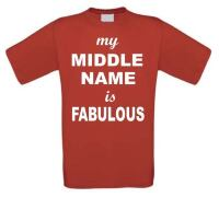 my middle name is fabulous t-shirt korte mouw