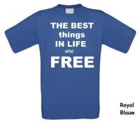 the best things in life are free t-shirt korte mouw