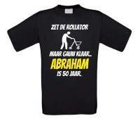 Zet de rollator maar gauw klaar Abraham is 50 jaar t-shirt korte mouw