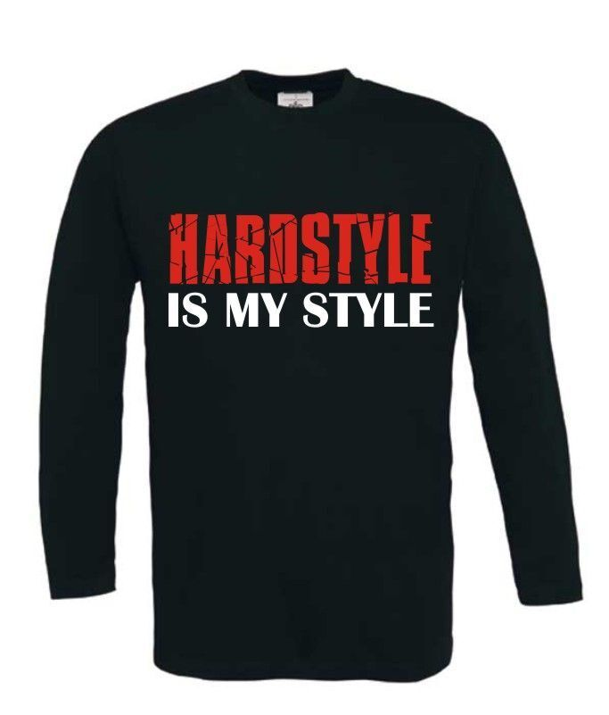 hardstyle is my style longhsleeve