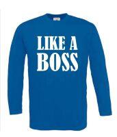 Like a boss longsleeve