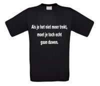 Als je het niet meer trekt moet je toch echt gaan duwen t-shirt korte mouw