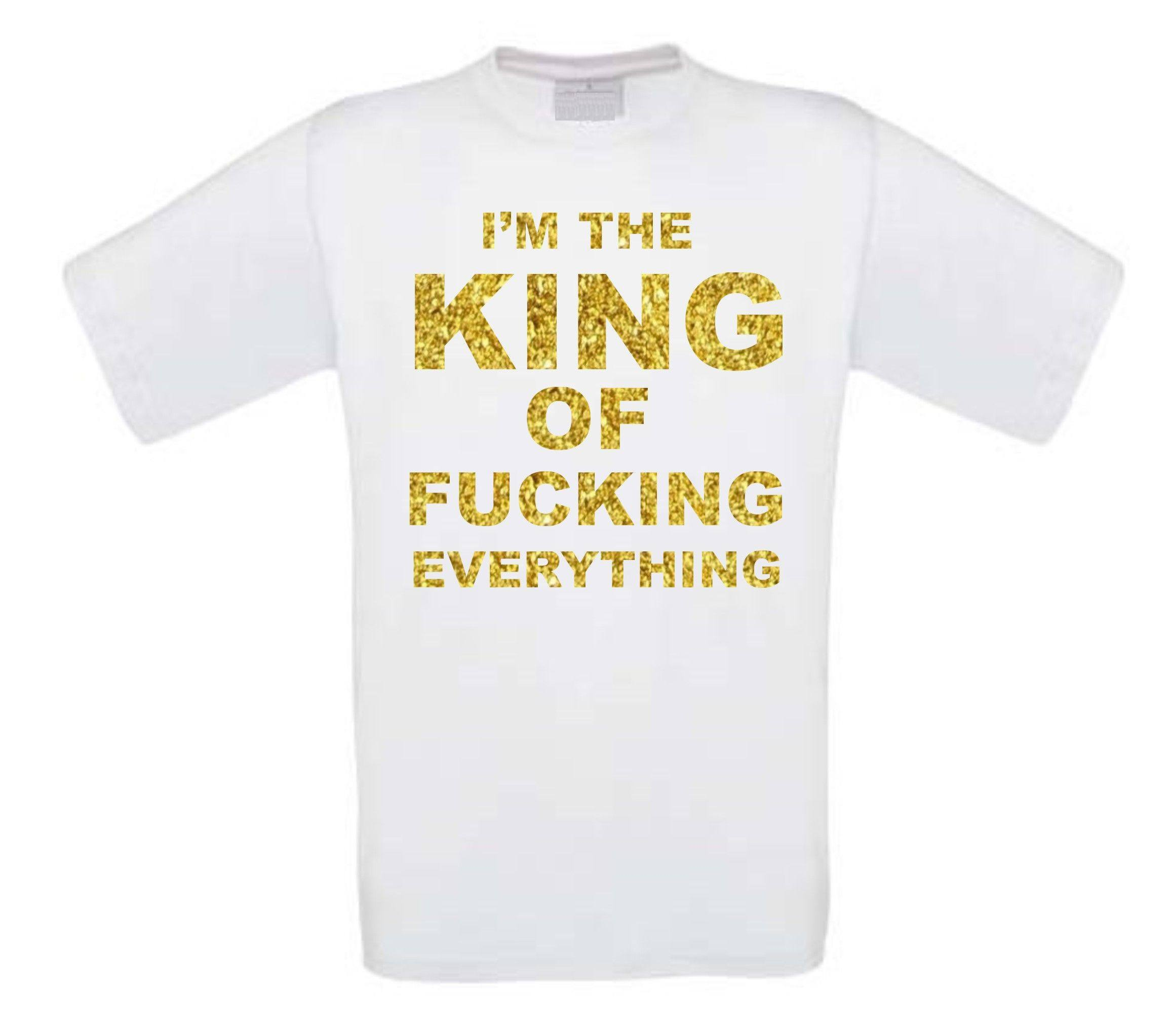 i am the king of fucking everthing t-shirt korte mouw glitter goud