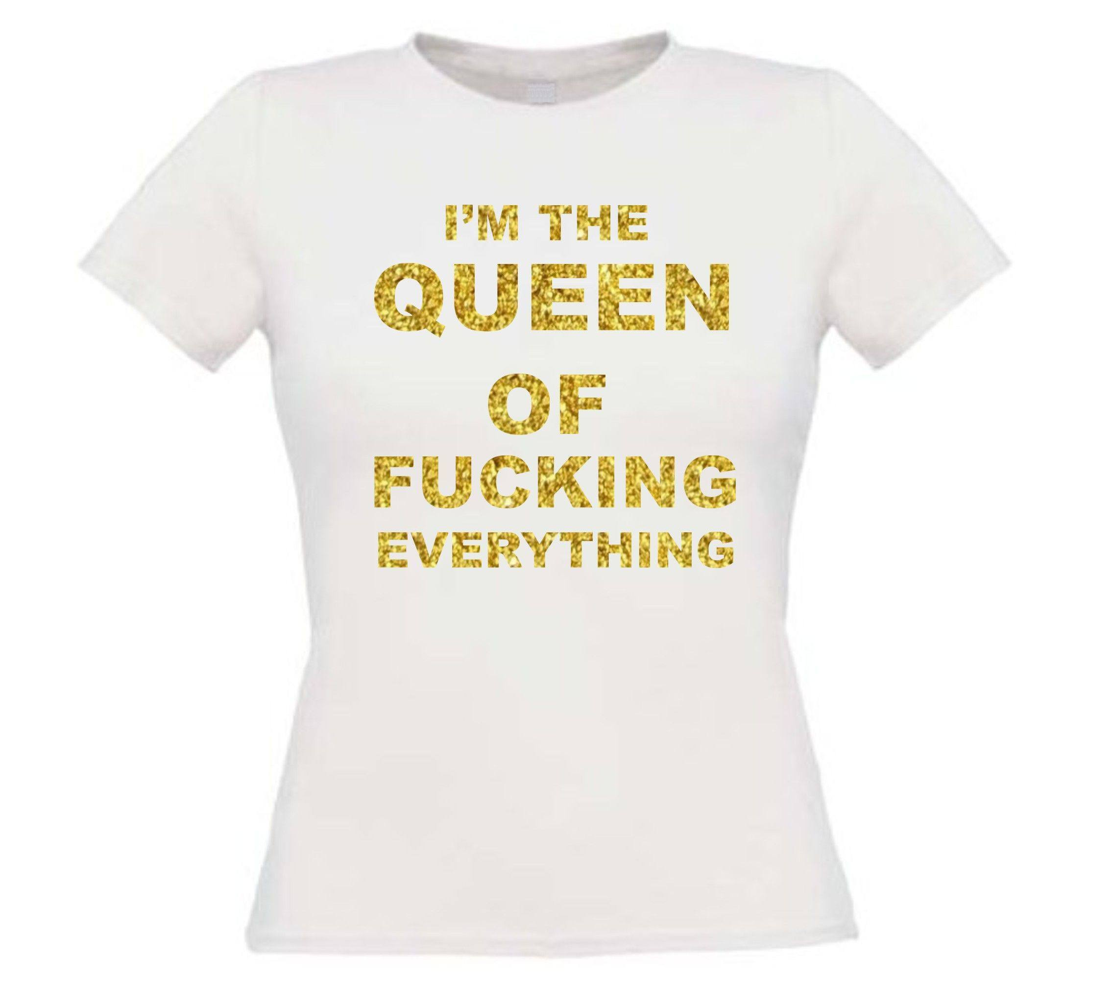 i am the queen of fucking everthing t-shirt korte mouw glitter goud