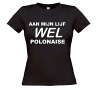 Aan mijn lijf wel polonaise carnaval t-shirt