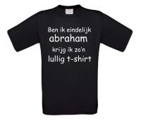 Ben ik eindelijk abraham krijg ik zo lullig t-shirt