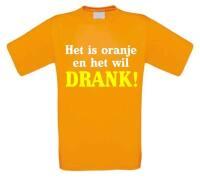 Het is oranje en het wil drank t-shirt korte mouw