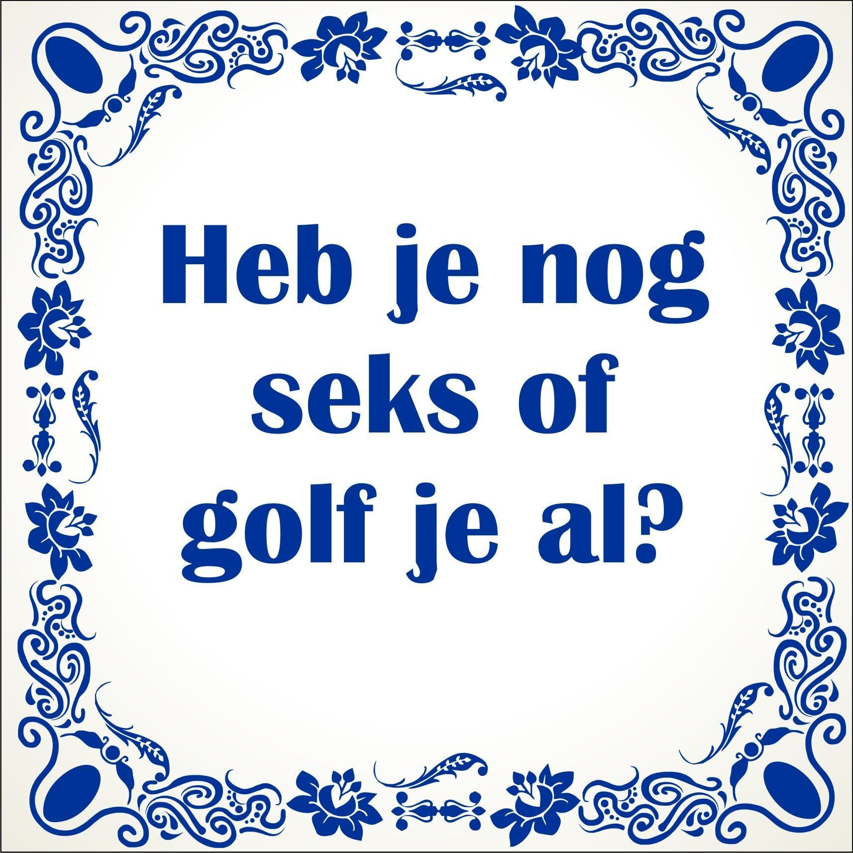 spreuken over golf Spreukentegel heb je nog seks of golf je al spreuken over golf