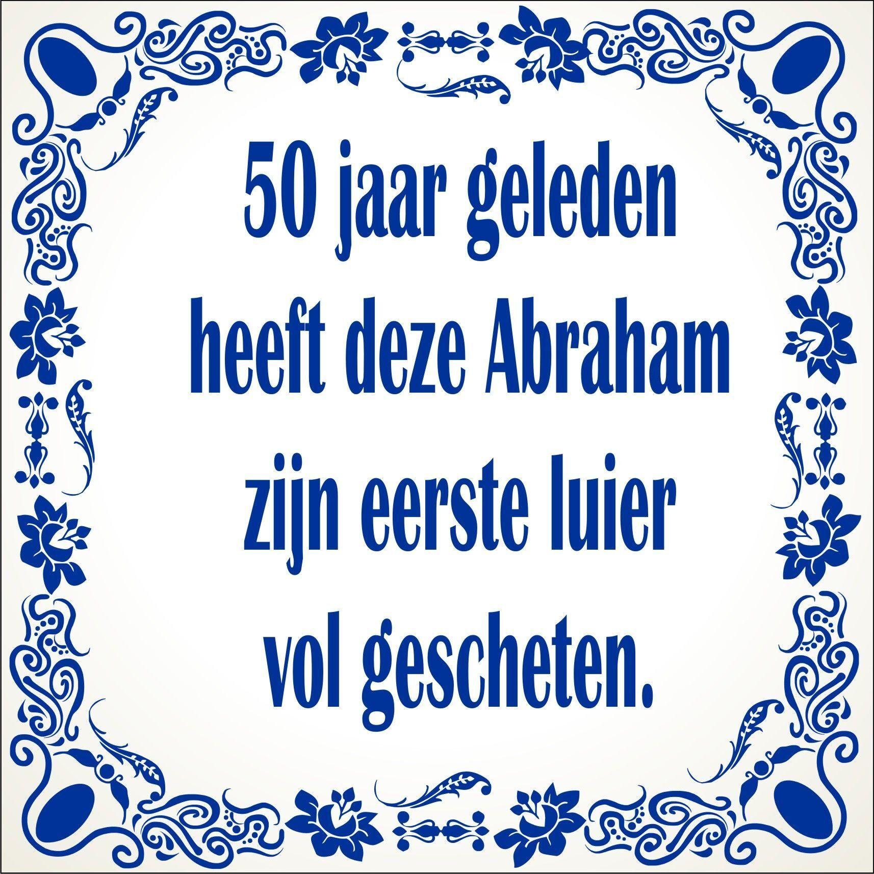 abraham 50 jaar spreuken Spreukentegel 50 jaar geleden heeft deze Abraham zijn eerste luier  abraham 50 jaar spreuken