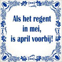 Spreukentegel Als het regent in mei is april voorbij