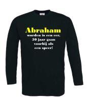 Abraham worden is een eer 50 jaar gaan voorbij als een speer t-shirt lange mouw