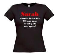 Sarah worden is een eer, 50 jaar gaan voorbij als een speer t-shirt korte mouw