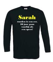 Sarah worden is een eer 50 jaar gaan voorbij als een speer t-shirt lange mouw