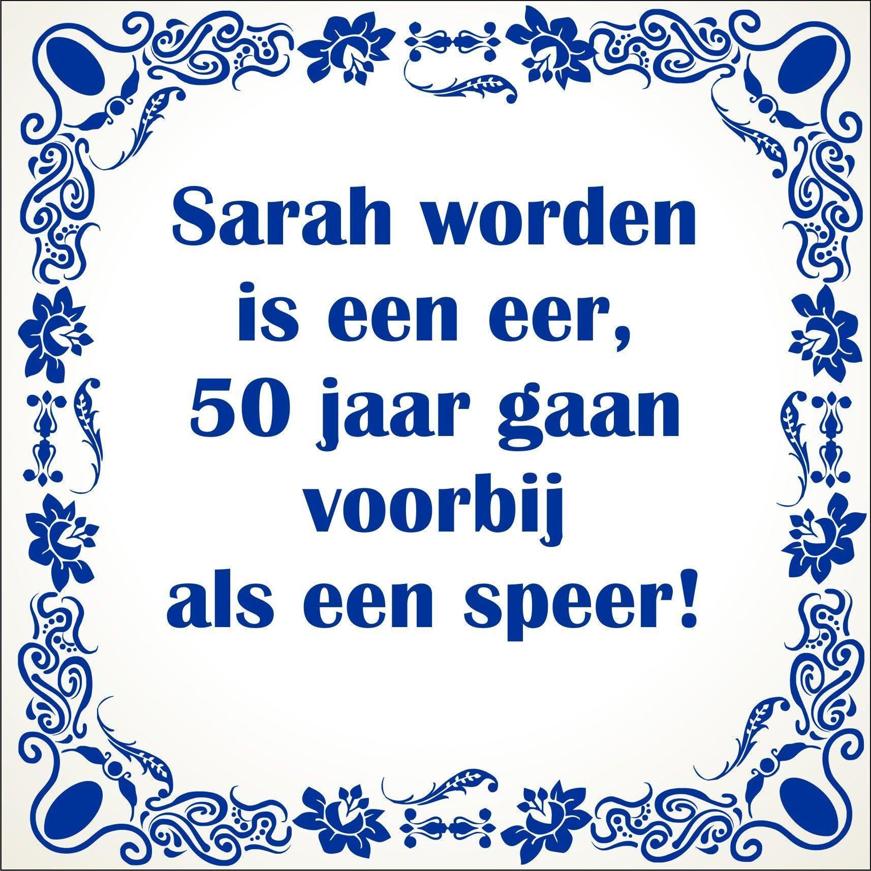Verwonderlijk Spreukentegel Sarah worden is een eer 50 jaar gaan GQ-71