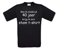 Ben ik eindelijk 40 jaar krijg ik zon stom t-shirt