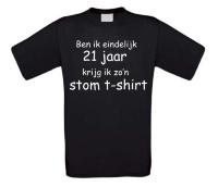 Ben ik eindelijk 21 jaar krijg ik zon stom t-shirt