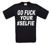 go fuck your selfie t-shirt korte mouw