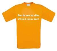 Ben ik nou zo slim of ben jij nou zo dom t-shirt korte mouw oranje