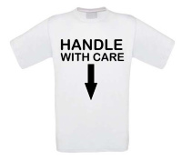 handle with care t-shirt dubbelzinnig