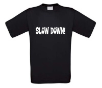 slow down t-shirt korte mouw fun grappig humor
