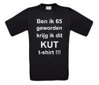 Ben ik 65 geworden krijg ik dit kut t-shirt korte mouw