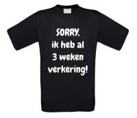 Sorry ik heb al 3 weken verkering t-shirt