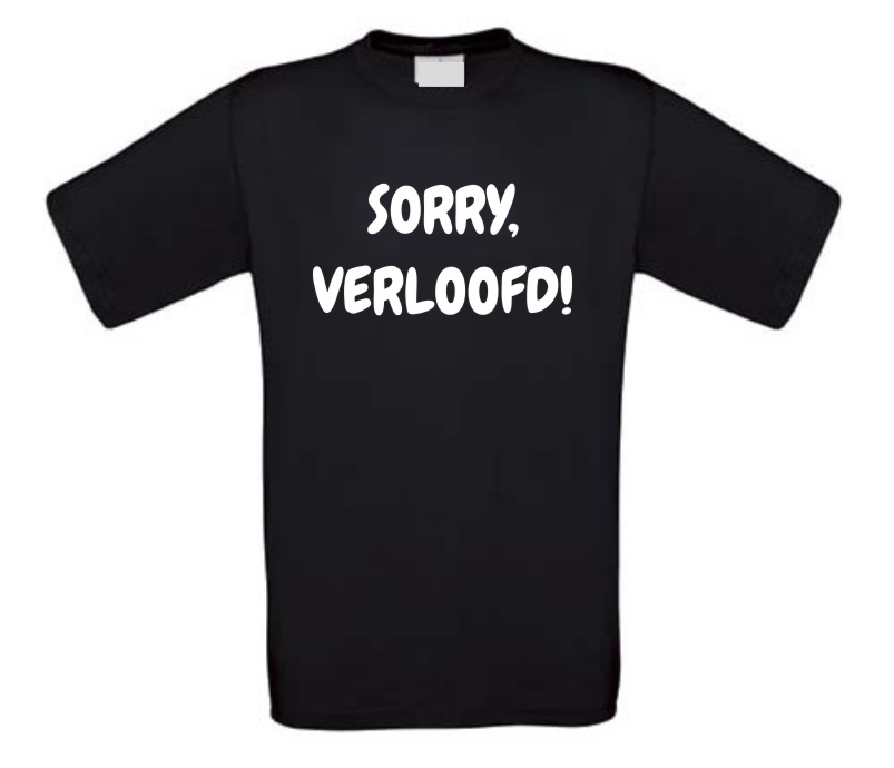 sorry verloofd t-shirt