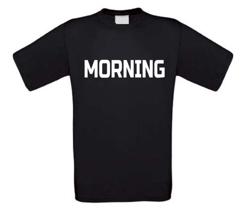morning t-shirt
