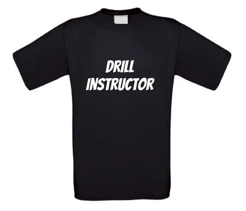 Drill instructor t-shirt