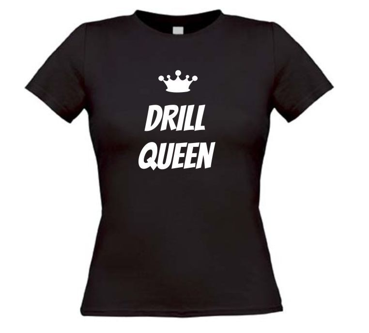 Drill queen t-shirt