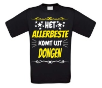 Het allerbeste komt uit Dongen t-shirt