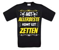 Het allerbeste komt uit Zetten t-shirt