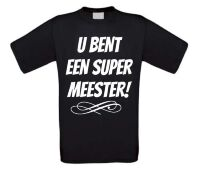 u bent een super meester T-shirt