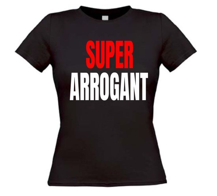 Super arrogant T-shirt