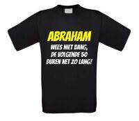 Abraham wees niet bang, de volgende 50 duren net zo lang T-shirt