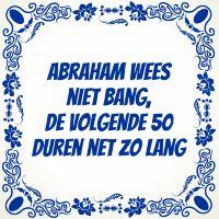 Abraham wees niet bang de volgende 50 duren net zo lang tegeltje