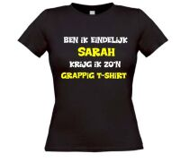Ben ik eindelijk Sarah krijg ik zo'n grappig T-shirt