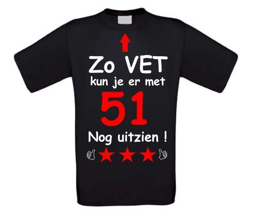 Zo Vet Kun Je Er Met 51 Jaar Nog Uitzien T Shirt