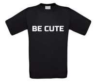 Be cute shirt