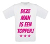 Deze man is een topper shirt