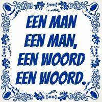 Een Man een Man, een woord een woord. tegel