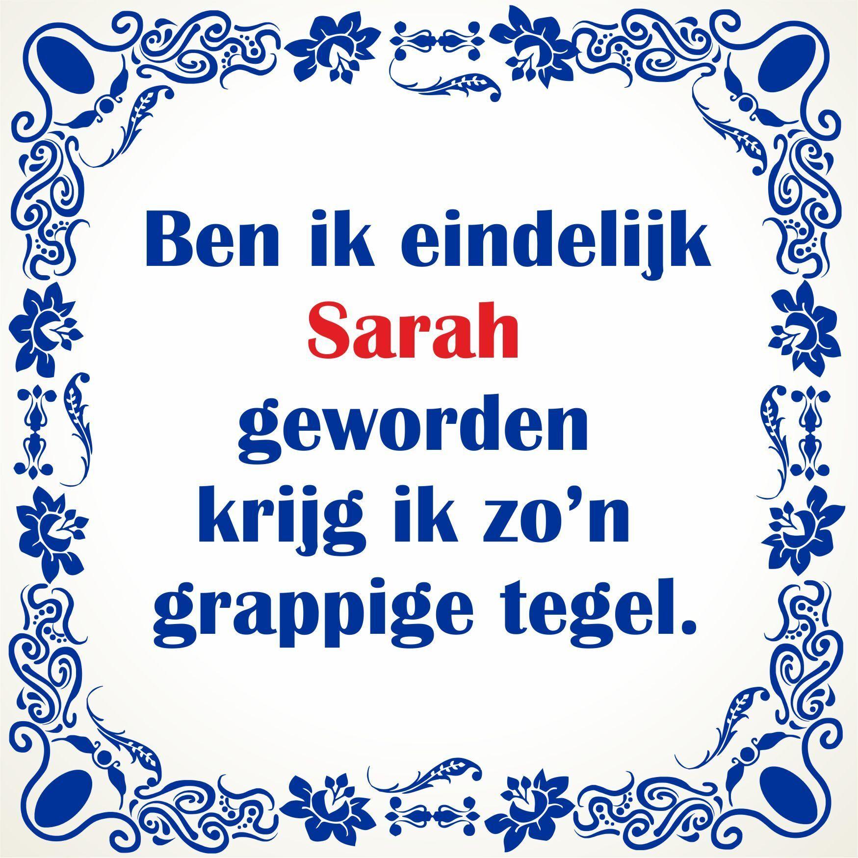 Voorkeur Grappige spreukentegel Sarah jaar verjaardag &PT64