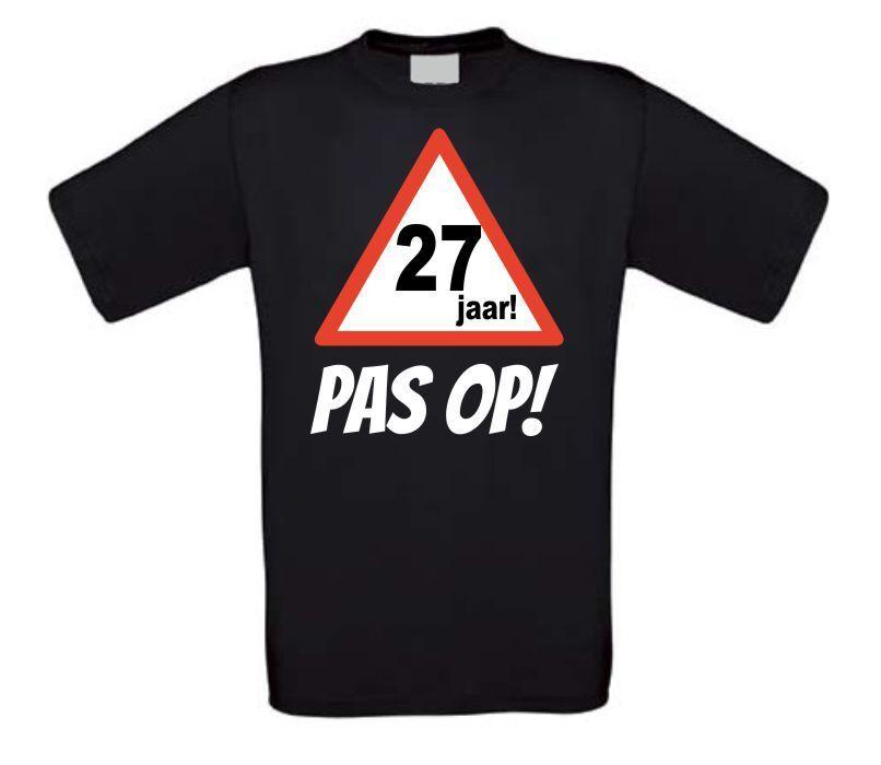 Verjaardag Shirt 27 Jaar Pas Op Leeftijd