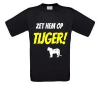 Zet hem op tijger shirt