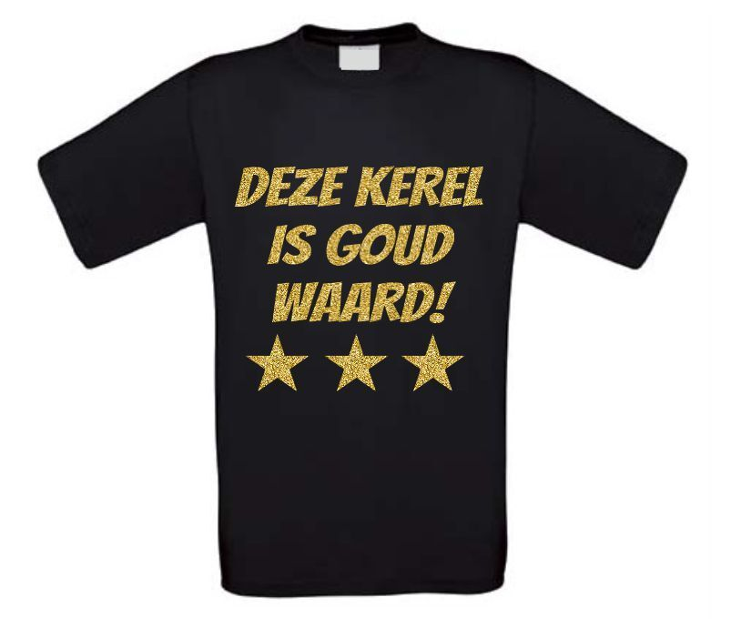 Deze kerel is goud waard shirt