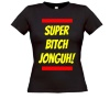 Super bitch Jonguh! dames shirt
