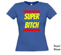 Super bitch shirt