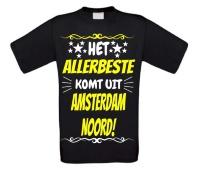Het allerbeste komt uit de Amsterdam noord T-shirt